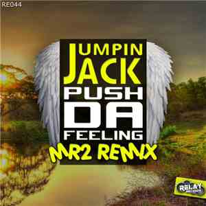 Jumpin Jack - Push Da Feeling (MR2 Remix) download flac