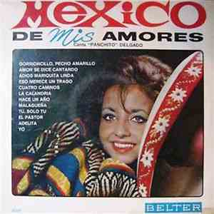 Panchito Delgado - Mexico De Mis Amores download flac