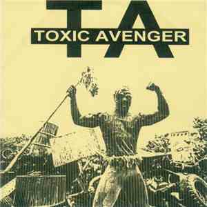 Toxic Avenger  - Toxic Avenger download flac