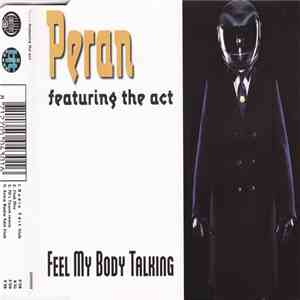 Peran Featuring The Act - Feel My Body Talking download flac